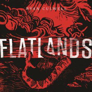 Ryan Culwell – Flatlands