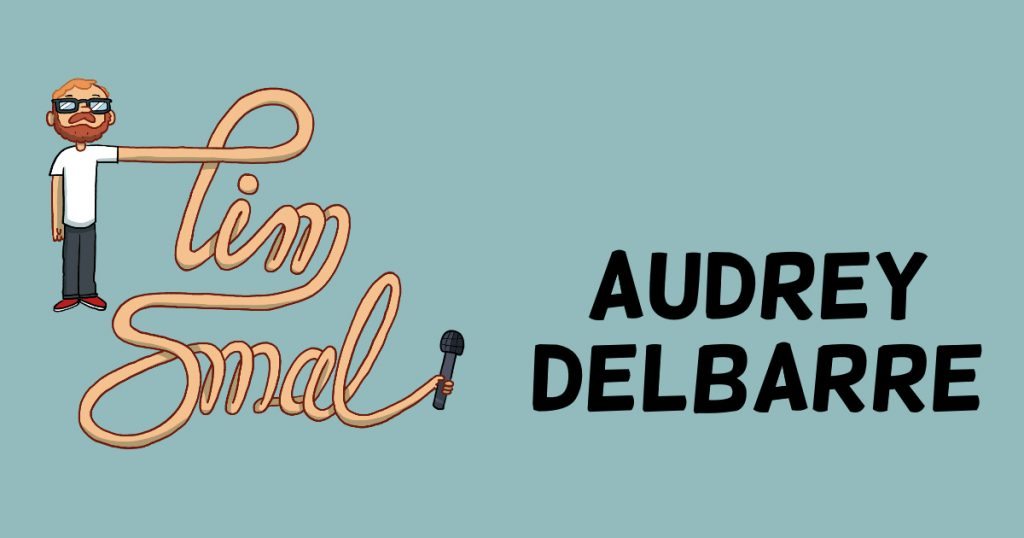 Audrey Delbarre on The Tim Smal Show